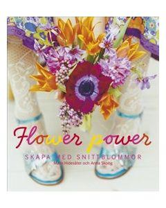 Flower power : buketter och enkla arrangemang