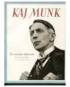 Kaj Munk. Ett nordiskt diktaröde