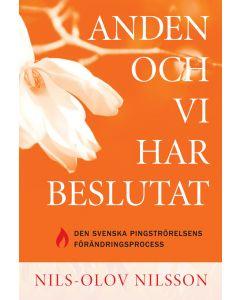 Anden och vi har beslutat : den svenska pingströrelsens förändringsprocess