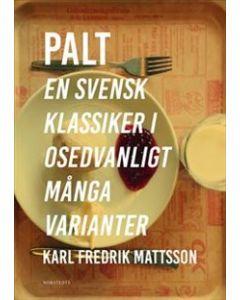 Palt : en svensk klassiker i osedvanligt många varianter