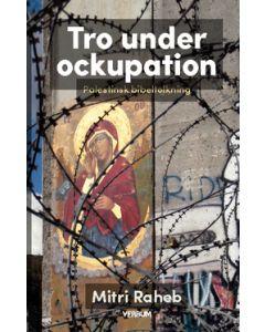 Tro under ockupation : palestinsk bibeltolkning