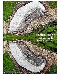 Landskapat : Fotografier av Claes Grundsten