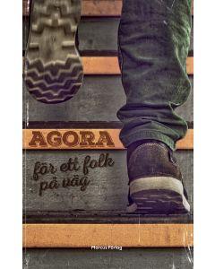 Agora . för ett folk på väg