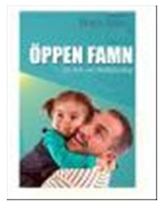 Öppen famn En bok om föräldraskap
