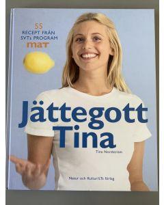 Jättegott Tina : 55 recept från SVTs program Mat