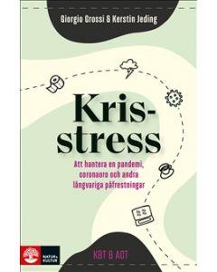 Krisstress : att hantera en pandemi, coronaoro och andra långvariga påfrestningar
