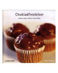 Chokladfrestelser : godis, kakor, tårtor och drinkar