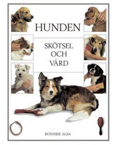Hunden : skötsel och vård