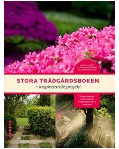 Stora trädgårdsboken : inspirerande projekt