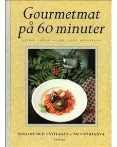 Gourmetmat på 60 minuter : Elegant och lättlagat