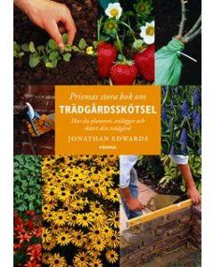 Prismas stora bok om trädgårdsskötsel : Hur du planerar, anlägger och sköter din trädgård