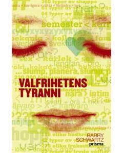 Valfrihetens tyranni : En bok om konsten att välja