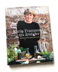 Karin Franssons sju årstider : Kärleken till de goda råvarorna