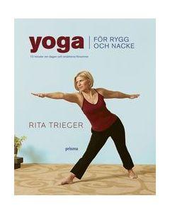 Yoga för rygg och nacke : 10 minuter om dagen och smärtorna försvinner