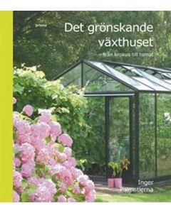 Det grönskande växthuset : från krokus till tomat