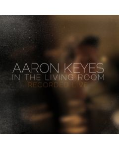Aaron Keyes - In the Living Room - CD