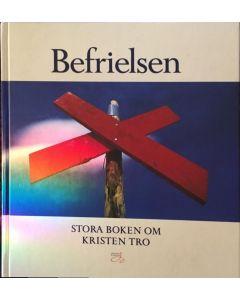 Befrielsen - Stora boken om kristen tro