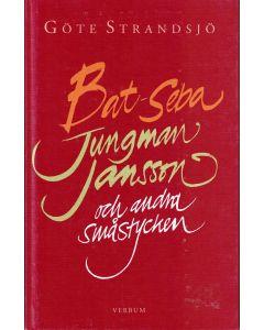 Bat-Seba Jungman Jansson och andra småstycken
