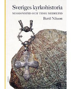 Sveriges kyrkohistoria. 1, Missionstid och tidig medeltid
