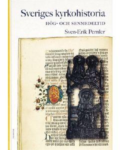 Sveriges kyrkohistoria. 2, Hög- och senmedeltid