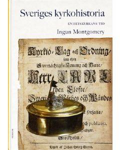 Sveriges kyrkohistoria. 4, Enhetskyrkans tid