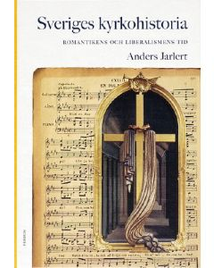 Sveriges kyrkohistoria. 6, Romantikens och liberalismens tid