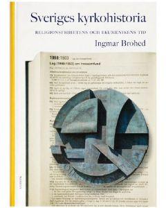 Sveriges kyrkohistoria. 8, Religionsfrihetens och ekumenikens tid