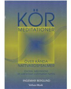 Kör meditation - Över kända nattvardspsalmer
