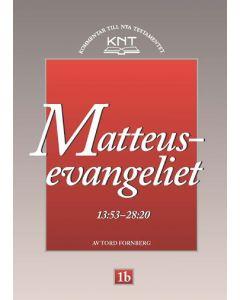 KNT 1B : Matteusevangeliet 13:53 - 28:20