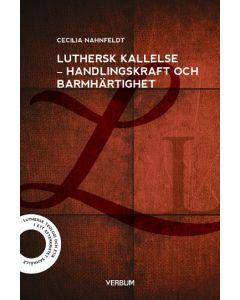 Luthersk kallelse : handlingskraft och barmhärtighet