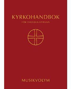Kyrkohandbok för Svenska kyrkan : antagen för Svenska kyrkan av 2017 års kyrkomöten. Musikvolym