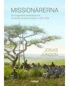Missionärerna : en biografisk berättelse om Svenska Kyrkans Mission 1874.1974