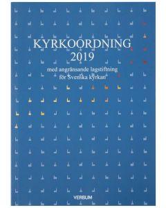 Kyrkoordning 2019 : med angränsande lagstiftning för Svenska kyrkan