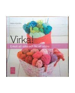 Virka! : enkelt att virka och lite att sticka