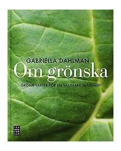 Om grönska : gröna växter för en vackrare trädgård