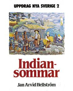 Indiansommar. Uppdrag nya Sverige 2