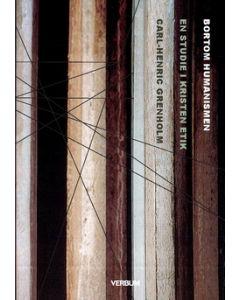 Bortom humanismen : en studie i kristen etik