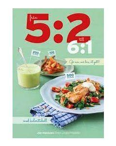 Från 5:2 till 6:1 : gå ner, må bra, ät gott!