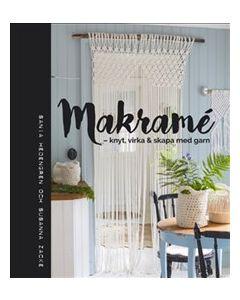 Makramé : knyt, virka & skapa med garn