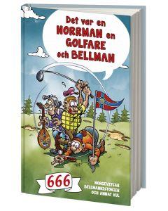 Det var en norrman, en golfare och Bellman : 666 norgevitsar, Bellmanhistorier och annat kul