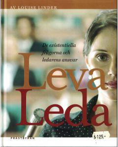 Leva, leda : [de existentiella frågorna och ledarens ansvar]