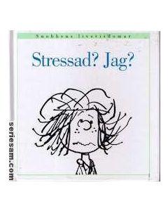 Jag? Stressad?