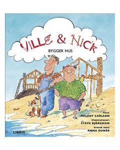 Ville och Nick bygger hus