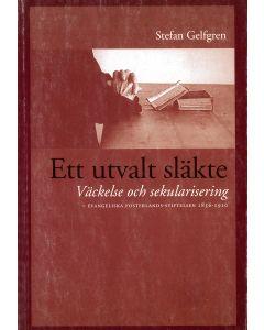 Ett utvalt släkte : väckelse och sekularisering : Evangeliska fosterlands-stiftelsen 1856-1910