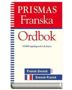 Prismas franska ordbok : fransk-svensk, svensk-fransk, grammatik : 55000 uppslagsord och fraser