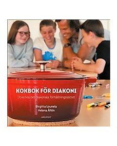 Kokbok för diakoni : utveckla det diakonala förhållningssättet