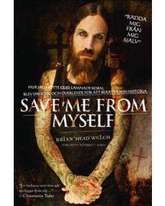 Save me from myself : hur jag mötte Gud, lämnade Korn, blev drogfri och överlevde för att berätta mi