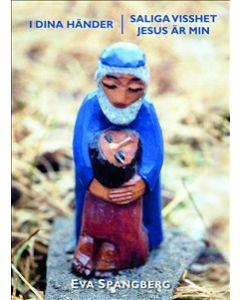 I dina händer : saliga visshet Jesus är min