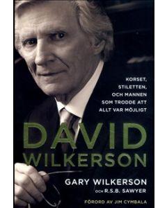 David Wilkerson : korset, stiletten, och mannen som trodde att allt var möjligt