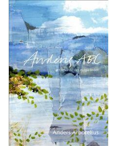 Andens ABC : att leva av det eviga ordet